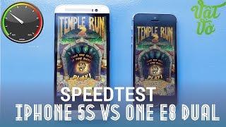 Vật Vờ - So sánh iPhone 5s và HTC One E8 dual: tốc độ, hiệu năng, quản lí ram