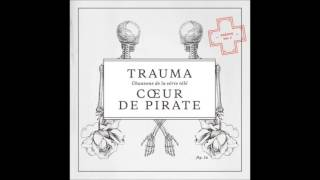 Coeur de Pirate - You Know I