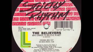 The Believers (Roy Davis Jr.) - Who Dares To Believe In Me  (Original Mix)