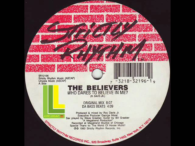 The Believers (Roy Davis Jr.) - Who Dares To Believe In Me  (Original Mix)