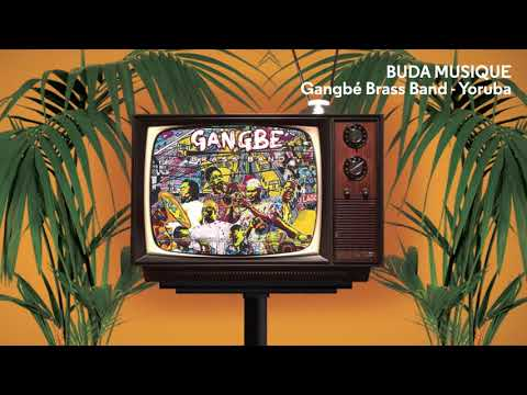 GANGBÉ BRASS BAND - Yoruba