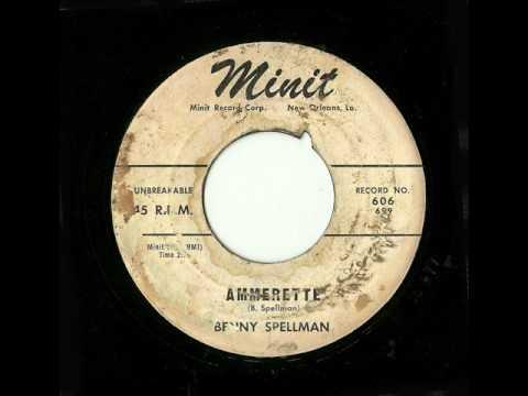 Benny Spellman - Ammerette (Minit)