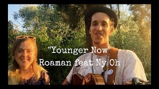 """Younger Now"" - Roaman feat Ny Oh (original)"