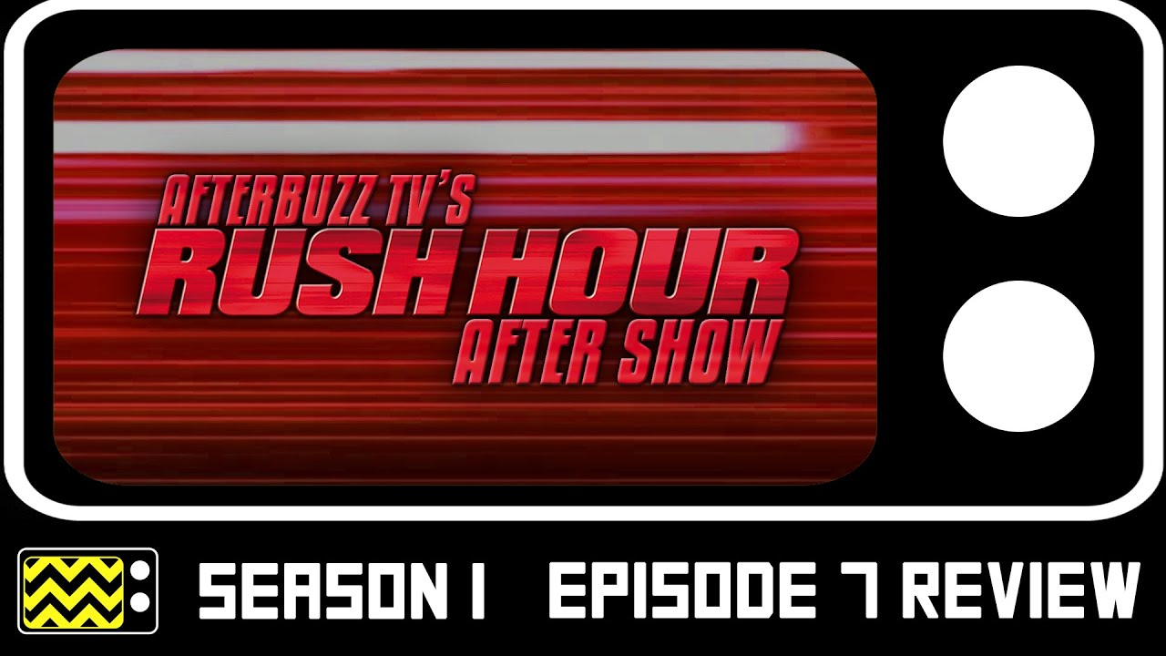 Download Rush Hour Season 1 Episode 7 Review & After Show | AfterBuzz TV
