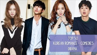 Top 50 Korean Romance - Comedies Drama