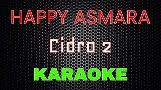 Happy Asmara - Cidro 2 [Karaoke] | LMusical