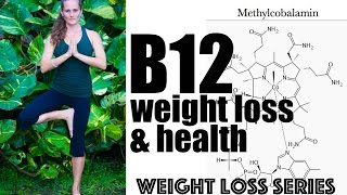 The Weight Loss Nutrient - B12 - Weight Loss Series - Chapter 14