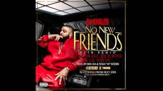 DJ Khaled Feat. Drake, Rick Ross & Lil Wayne - No New Friends  Instrumental