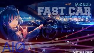 Fast Car (AlØ Edit) - Jonas Blue ft.  Dakota vs AlØ
