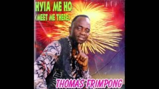 Thomas Frimpong – Hyla Me Ho (Meet Me There)