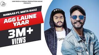 NEW PUNJABI SONGS 2017 | AGG LAUNE YAAR (FULL VIDEO)| NAWAAB | MISTA BAAZ | JUKE DOCK