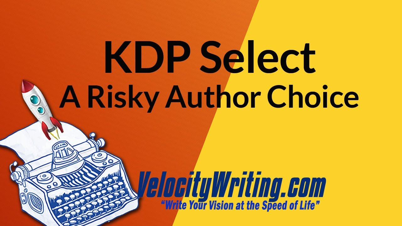 Is Kindle KDP Select Right for You? | VelocityWriting com