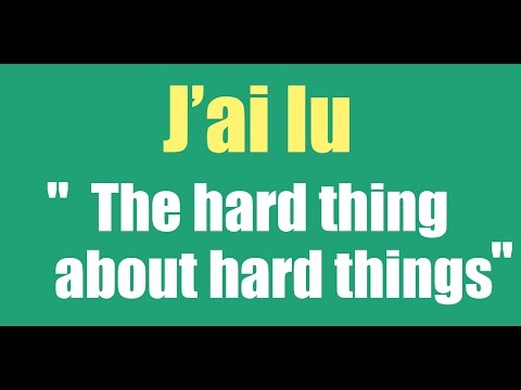 "J'ai Lu: ""The Hard Thing About Hard Things"" De Ben Horowitz"
