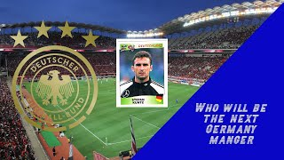 Who Will Be the Next Germany Manger?