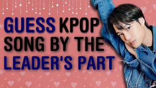COULD YOU GUESS THE 40 KPOP GROUP SONG FROM THE LEADER'S PART? | KPOP GAMES