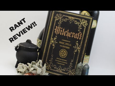 WITCHCRAFT: A HANDBOOK OF MAGIC, SPELLS, AND POTIONS || RANT REVIEW