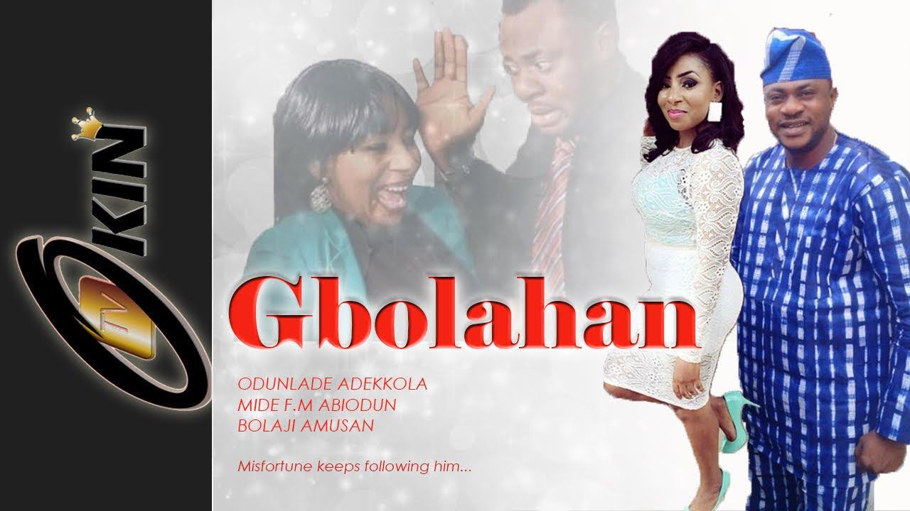 Download Gbolahan Latest Nollywood Movie 2015 Staring Odunlade Adekola