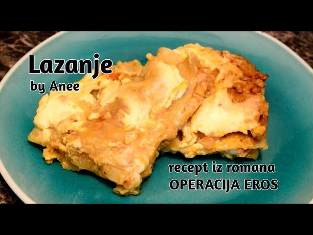 Lazanje by Anee -  recept iz romana OPERACIJA EROS
