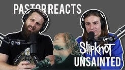 Slipknot Unsainted // Pastor Rob Reacts // Lyric Video