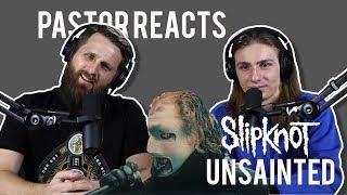 Slipknot Unsainted // Pastor Rob Reacts // Lyric