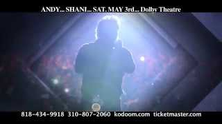 Andy....Shani May 3rd Dolby Theatre (15 sec)