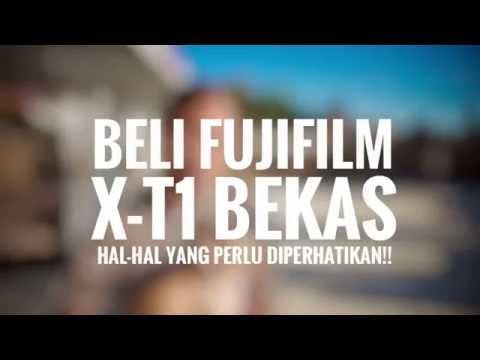 BELI FUJIFILM X-T1 BEKAS & tips cara mengecek kamera fujifilm x-T1