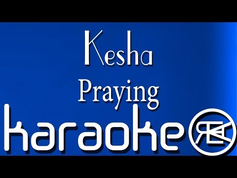 Kesha - Praying (Karaoke Version), (reprod. Alernu)