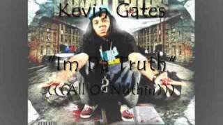 Kevin Gates-All Or Nuthin