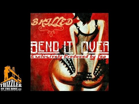 Bkilled - Bend it Over [Prod. Teo Beats] [Thizzler.com]