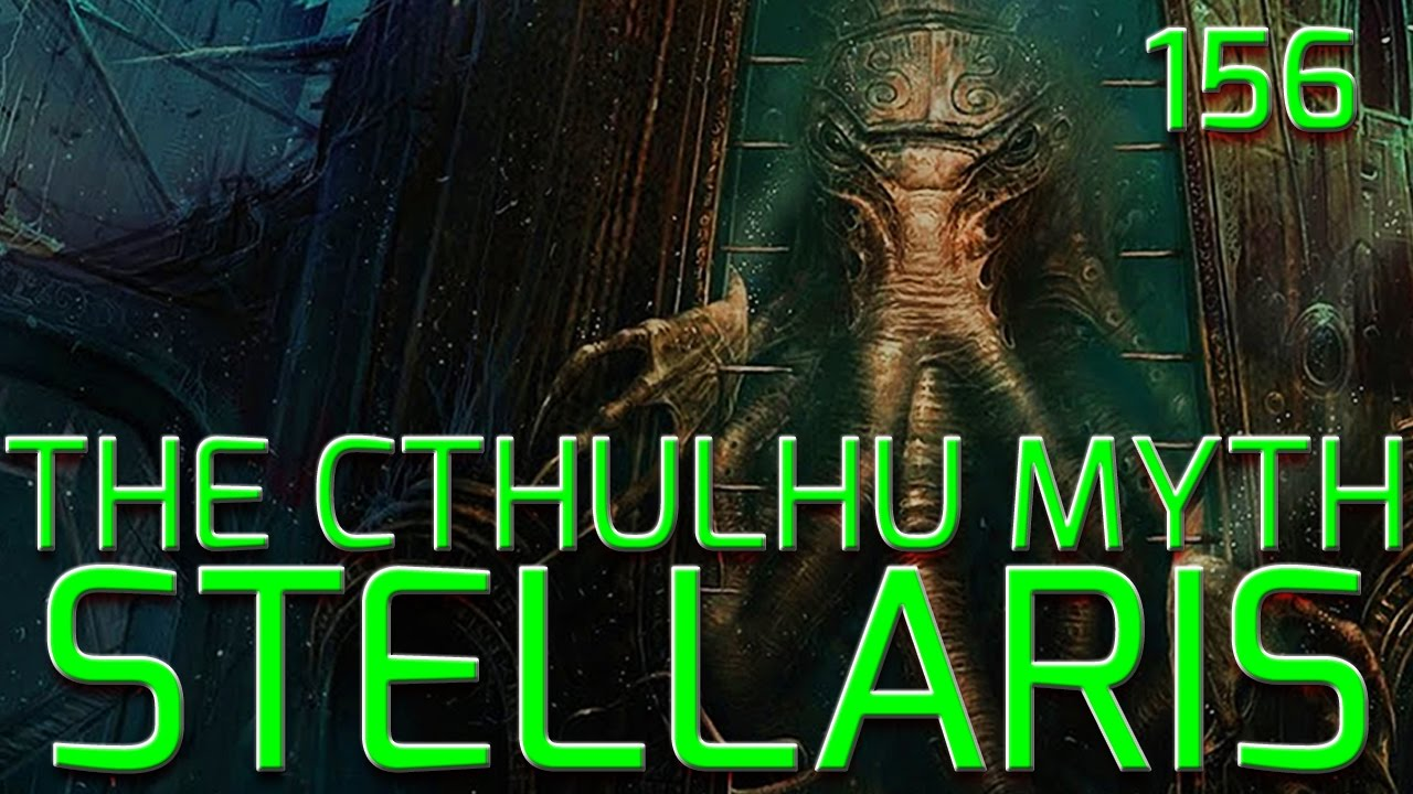 Let's Play Stellaris - The Cthulhu Myth: The Tomb World Experiment #156  Roleplay