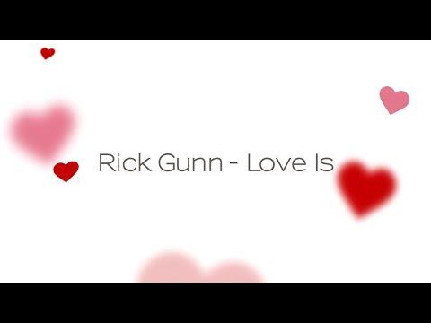 Rick Gunn - Love Is