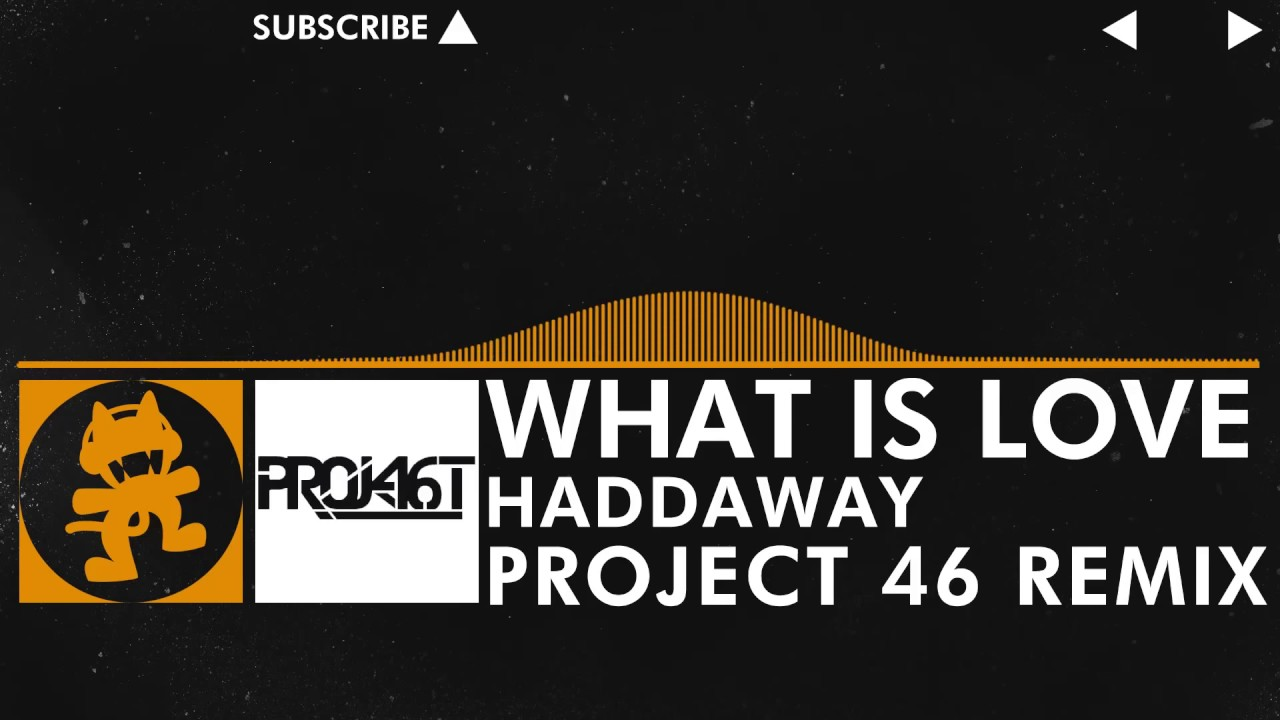 House music haddaway what is love project 46 remix for Whats house music