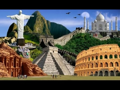 7 wonders of the world 0f 2018 HD, New7Wonders, The 7 wonders of the world
