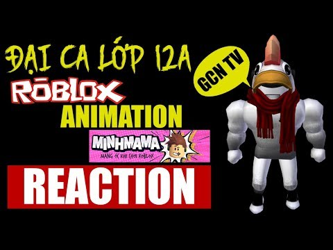 GCN Reaction | Đại ca lớp 12A - Roblox Animation Ver  | Minh