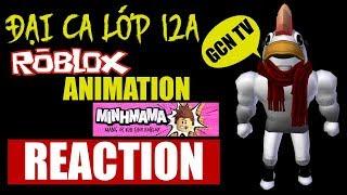 GCN Reaction | Đại ca lớp 12A - Roblox Animation Ver | Minhmama
