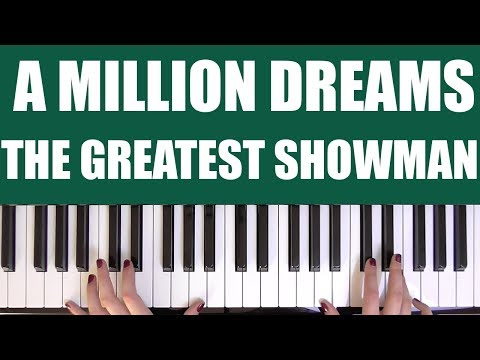 HOW TO PLAY: A MILLION DREAMS - THE GREATEST SHOWMAN