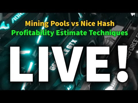 Beginners Guide: Pool Mining Vs NiceHash And Profitability Estimate Techniques (Live)