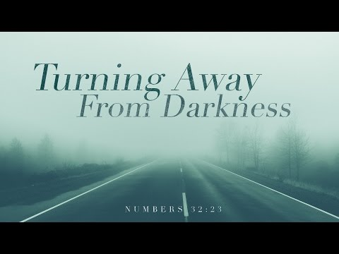 Turning Away From Darkness