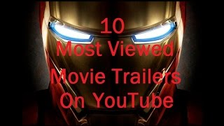 10 Most Viewed Movie Trailers On YouTube (10/12/14)