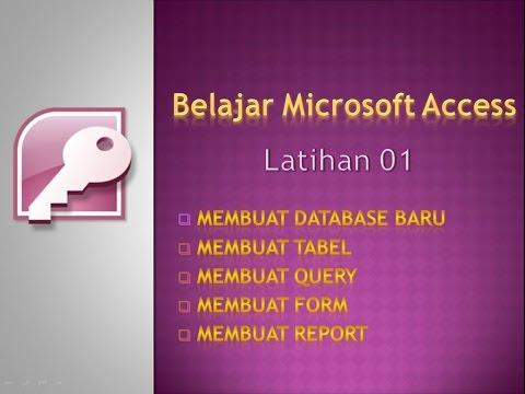 TUTORIAL MICROSOFT ACCESS INDONESIA (DATABASE SEDERHANA) FULL