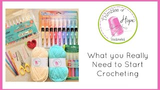 CROCHET: What You REALLY Need to Start Crocheting