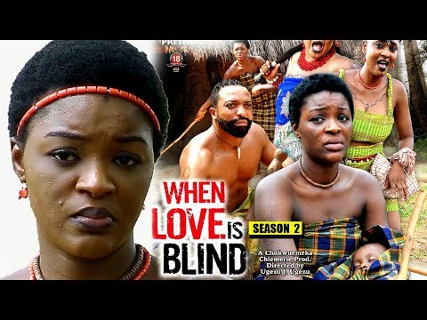 When Love Is Blind Season 2 - 2018 Latest Nigerian Nollywood Movie Full HD