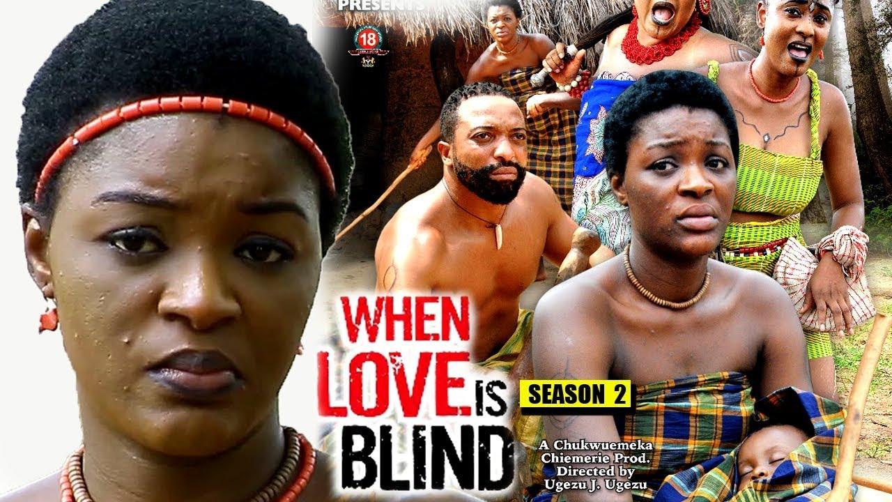Download When Love Is Blind Season 2 - 2018 Latest Nigerian Nollywood Movie Full HD