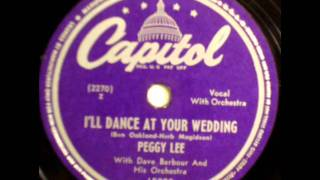 Watch Peggy Lee Ill Dance At Your Wedding video