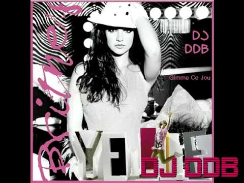 DJ DDB - Gimme Ce Jeu (Britney Spears vs. Yelle)