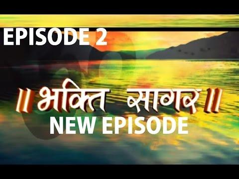 Bhakti Sagar New Episode 2