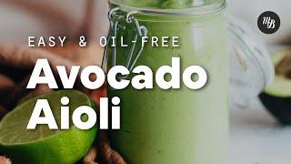 Easy Avocado Aioli (Oil-Free!) | Minimalist Baker Recipes