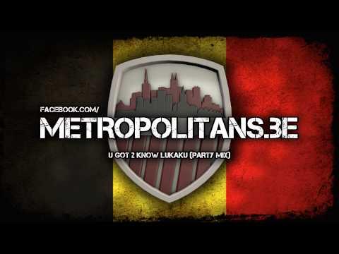 Metropolitans - U got 2 know Lukaku (Party Mix)