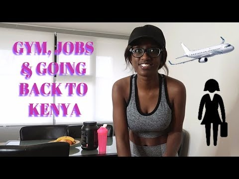 GYM, Unemployment and Going Back To Kenya