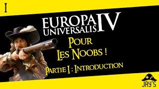 [FR] Europa Universalis 4 pour les Noobs partie 1 : Introduction (Sans DLC)